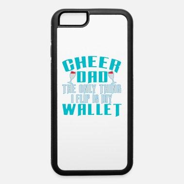 Cheerleader Cheer Dad Funny Flip Wallet - iPhone 6 Case