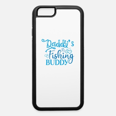 Fish Designs Daddys Fishing Buddy - iPhone 6 Case