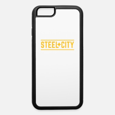 Pittsburgh Steel City Steeler Shirt Gifts - iPhone 6 Case