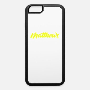 Name Its A Matthews Thing Last Name Surname Pride - iPhone 6 Case