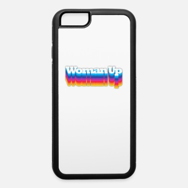 woman up - iPhone 6 Case
