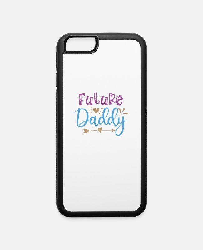 Mom Birthday iPhone Cases - Baby Shower Pregnant Newborn Future Daddy - iPhone 6 Case white/black