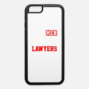 Marry Real Men Marry Lawyers - iPhone 6 Case