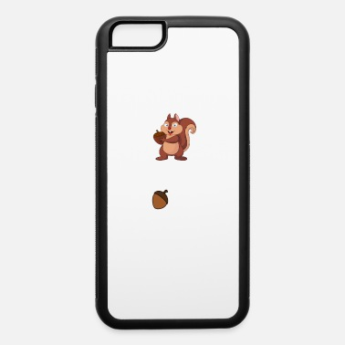 Squirrels Nut Today - Squirrel With Acorn - iPhone 6 Case