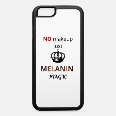 Melanin Magic melanin magic - iPhone 6 Case