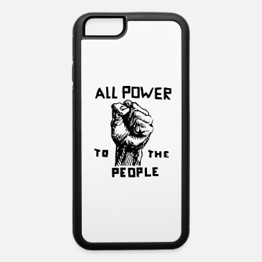 All Power to the People - iPhone 6 Case