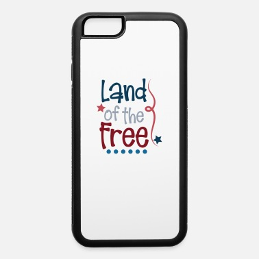 Labor Indepence Day Land of the Free July 4th Shirt - iPhone 6 Case