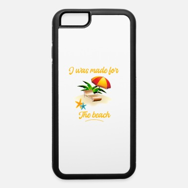 Sailboat I was made for the Beach - Summer beach vibes - iPhone 6 Case
