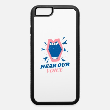 Hear Our Voice Hear Our Voice - iPhone 6 Case