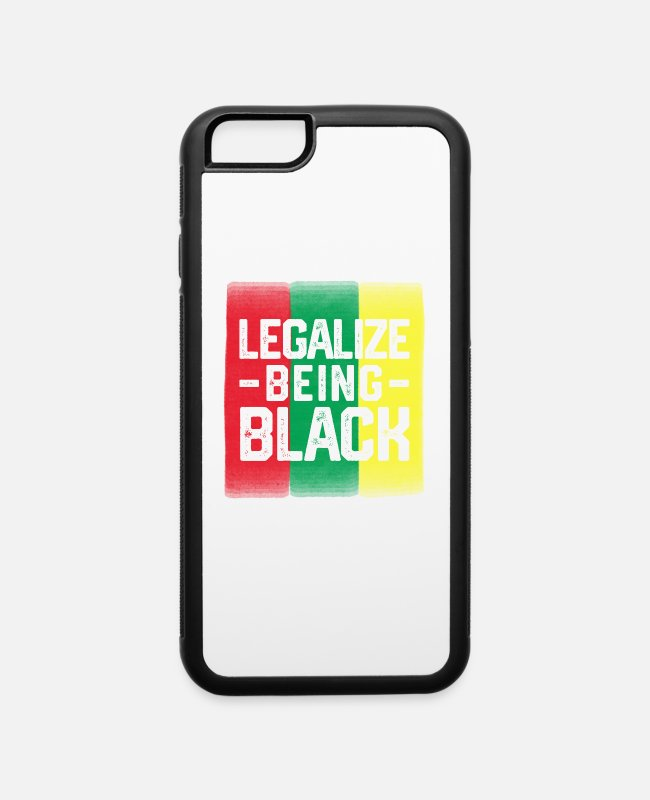 Black Power iPhone Cases - Legalize Being Black-BLM - iPhone 6 Case white/black