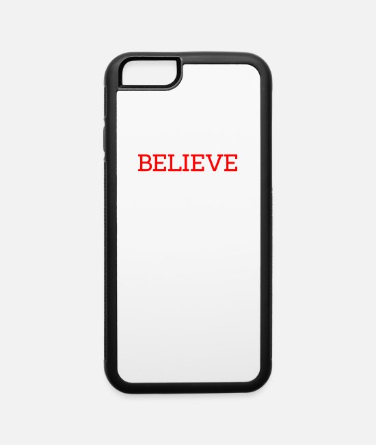 Believe iPhone Cases - Believe In Something Even if it means sacrificing - iPhone 6 Case white/black