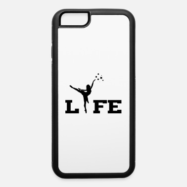 Ballet Life Ballet Life - iPhone 6 Case