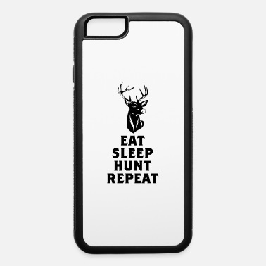Stag Eat Sleep Hunt Repeat Hunting - iPhone 6 Case