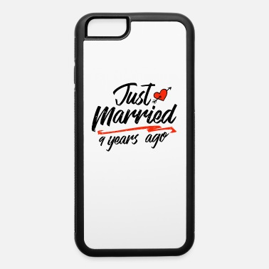 China Just Married 9 Year Ago Funny Wedding Anniversary - iPhone 6 Case