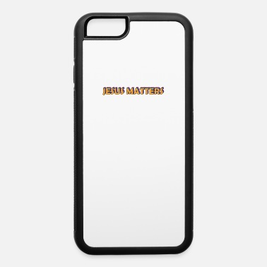 Jesus Matters. Jesus Christ Savior Vintage. - iPhone 6 Case