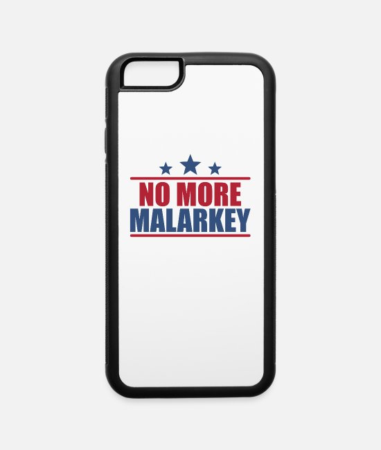 President iPhone Cases - Presidential Elections 2020 No Malarkey - iPhone 6 Case white/black