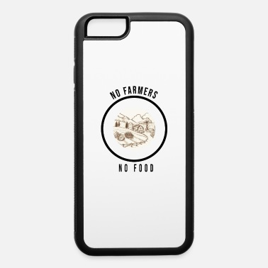 Youth Sizes Farmer Local No Farms No Food Activist Farming - iPhone 6 Case