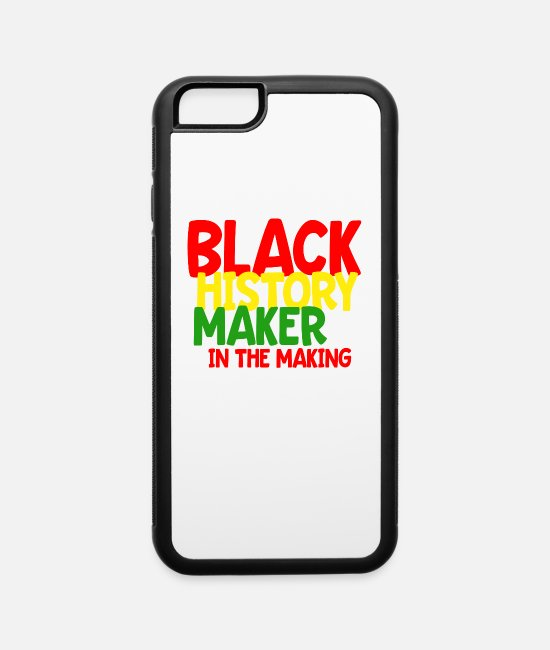 Black History Month iPhone Cases - Black History Month Gift T Shirt Black History - iPhone 6 Case white/black