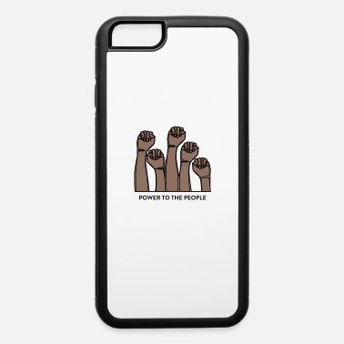 Power To The People Power To The People - iPhone 6 Case