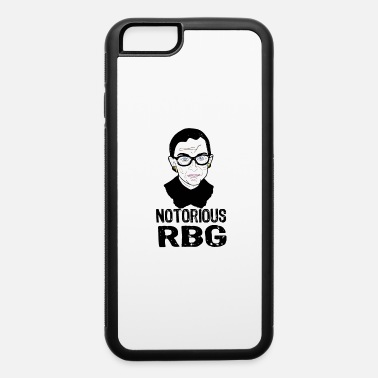 Notorious Notorious RBG - iPhone 6 Case