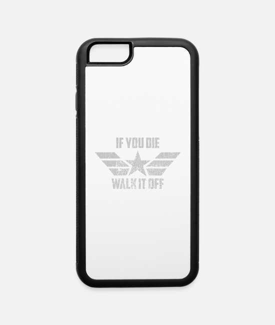 Rich Man iPhone Cases - if you die walk it off - iPhone 6 Case white/black