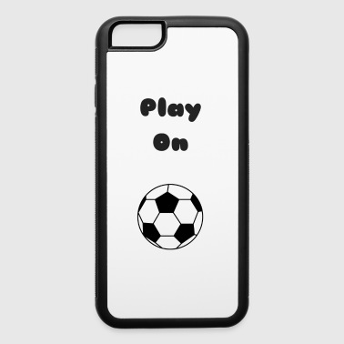 Play On - iPhone 6/6s Rubber Case