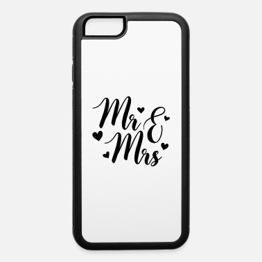 Mr And Mrs Mr And Mrs - iPhone 6 Case