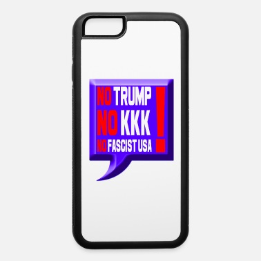 Kkk No Trump No KKK No Fascist USA - iPhone 6 Case