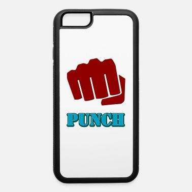 Punch punch - iPhone 6 Case