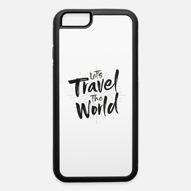 Travel Bug Let's travel the world travel bug Design - iPhone 6 Case