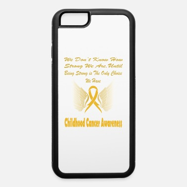 Childhood Childhood Cancer Awareness - iPhone 6 Case