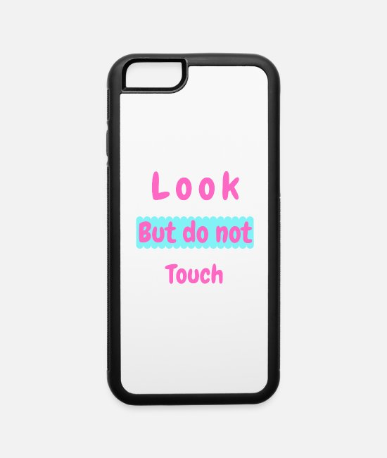 Not Perfect iPhone Cases - Look But do not Touch - iPhone 6 Case white/black