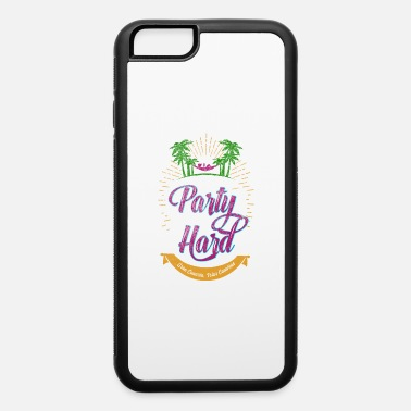 Partying party - party hard - shirt - iPhone 6 Case
