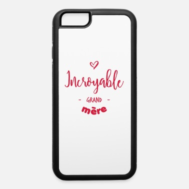 Grand Mother Incroyable grand-mère - iPhone 6/6s Rubber Case