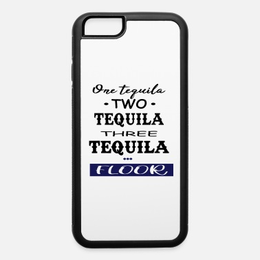 Floor Tequila And The Floor - iPhone 6 Case