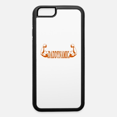 daddynamic - iPhone 6 Case