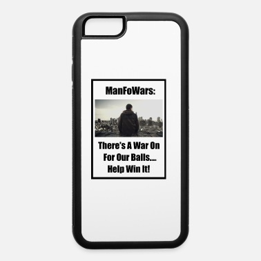 1 ManFoWars: There's A War On For Our Balls 1 - iPhone 6 Case