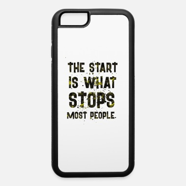 Start THE START IS - iPhone 6 Case