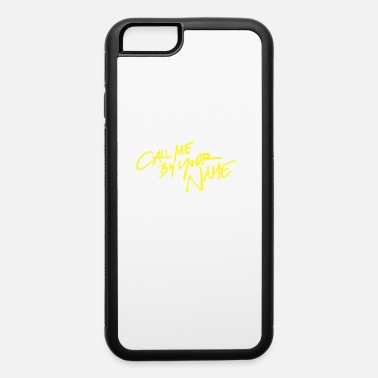 Write Your Name Call me by your name - iPhone 6 Case
