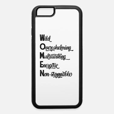 Women are - iPhone 6 Case
