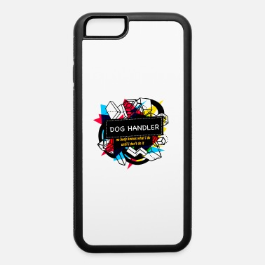 Handler DOG HANDLER - iPhone 6 Case