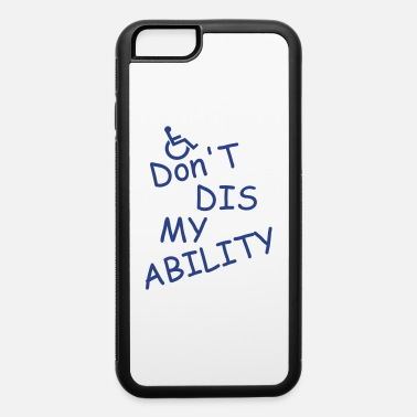 Disse don t diss my ability - iPhone 6 Case