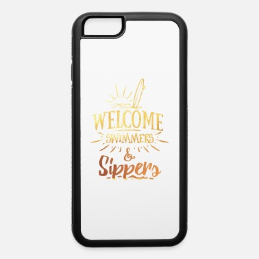 Evening Welcome Swimmers And Sippers Summer Sun Sunshine - iPhone 6 Case