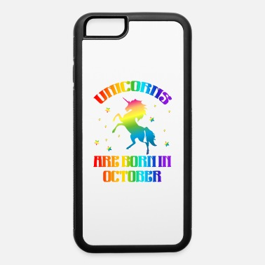 October Unicorns Are Born In October - iPhone 6 Case