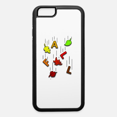 Fall Falling for Fall - iPhone 6 Case