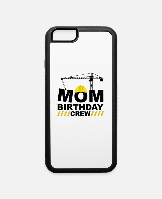 Building Site iPhone Cases - Construction site birthday crew party mom worker - iPhone 6 Case white/black