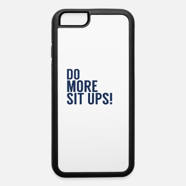 Body Sports Sit Up Abdominals Sixpack Sit Ups - iPhone 6 Case