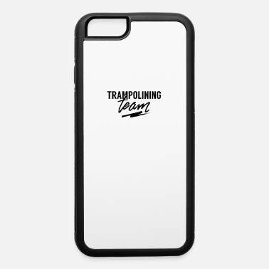 Trampoline Trampolines - iPhone 6 Case