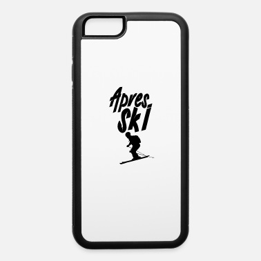 Apres Ski Party Ski Holiday Apres Skier Team Apres Ski Party - iPhone 6 Case