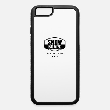 To Ski Skier Rent Ski Renting Ski Rental Snowboard Rental - iPhone 6 Case